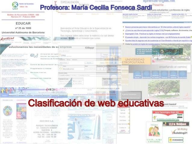 mcfs/feb2005CEPR08 Evaluación y Recursos DigitalesClasificación de web educativasProfesora: María Cecilia Fonseca Sardi