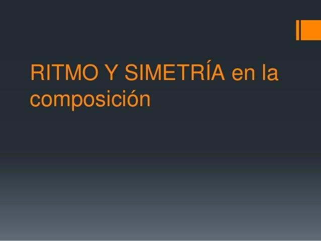 RITMO Y SIMETRÍA en la composición
