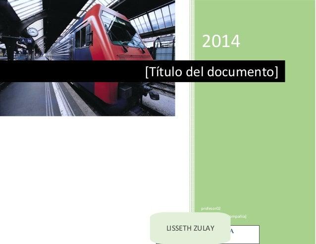 2014 profesor02 [Nombre de la compañía] 13-5-2014 [Título del documento] LISSETH ZULAY TEJADA ESPINOZA LISSETH ZULAY