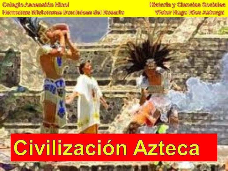 clase la civilizaci n aztecas
