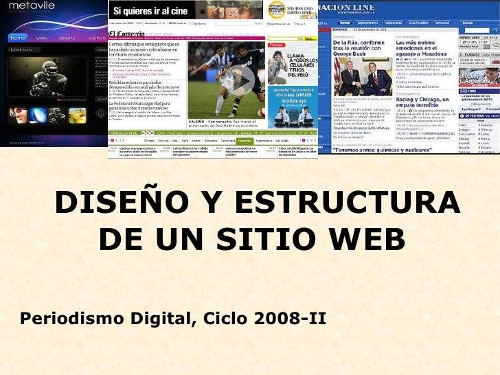 DISEÑO Y ESTRUCTURA DE UN SITIO WEB  Periodismo Digital, Ciclo 2008-II