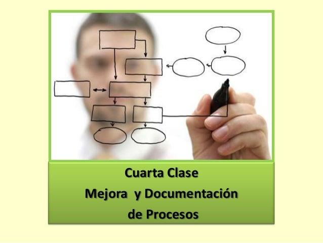 Cuarta Clase Mejora y Documentación de Procesos
