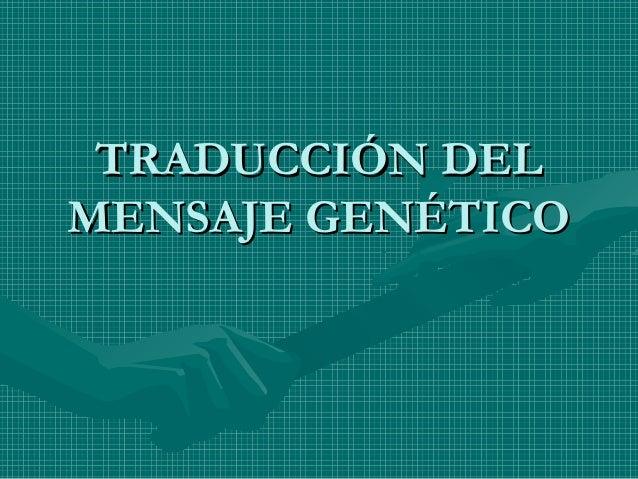 Clase 4 traducción del mesaje genético