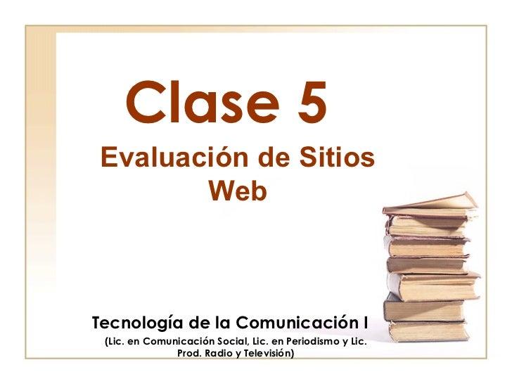 Clase 5 Tecnología de la Comunicación I (Lic. en Comunicación Social, Lic. en Periodismo y Lic. Prod. Radio y Televisión) ...