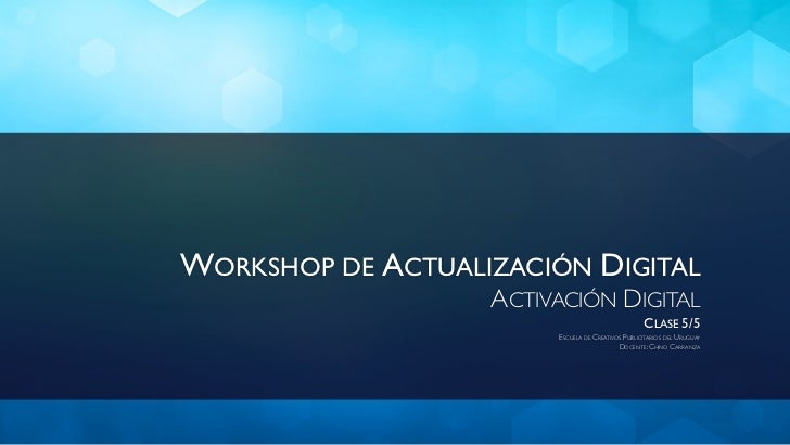 WORKSHOP DE ACTUALIZACIÓN DIGITAL                   ACTIVACIÓN DIGITAL                                                   C...