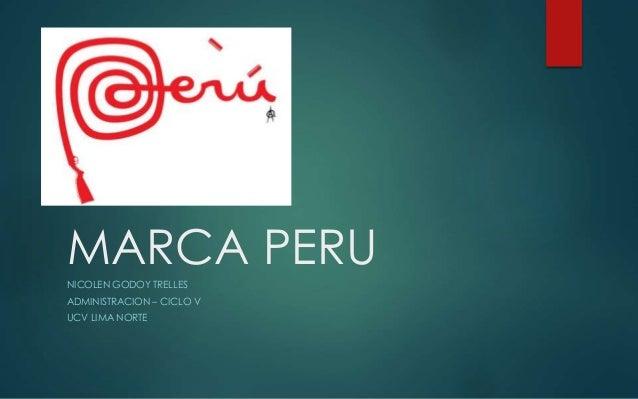 MARCA PERU NICOLEN GODOY TRELLES ADMINISTRACION – CICLO V UCV LIMA NORTE