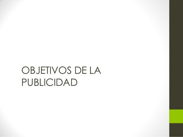 OBJETIVOS DE LAPUBLICIDAD