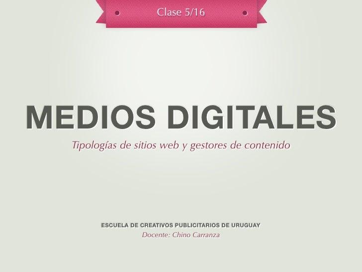 Clase 5/16MEDIOS DIGITALES  Tipologías de sitios web y gestores de contenido        ESCUELA DE CREATIVOS PUBLICITARIOS DE ...