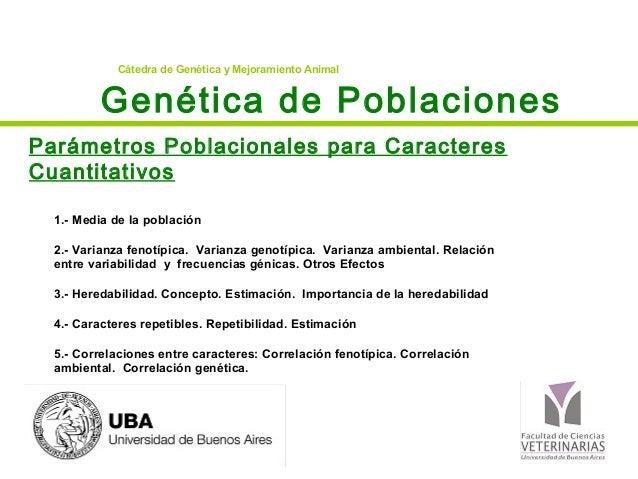 Genética de PoblacionesCátedra de Genética y Mejoramiento AnimalParámetros Poblacionales para CaracteresCuantitativos1.- M...
