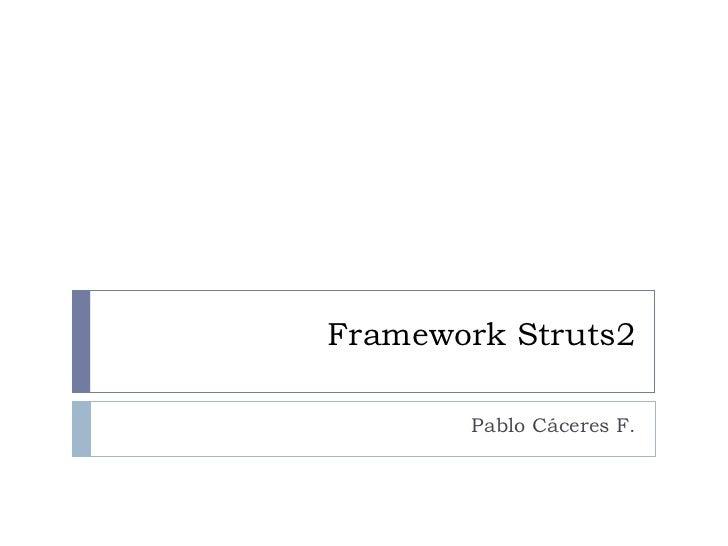 Framework Struts2 Pablo Cáceres F.