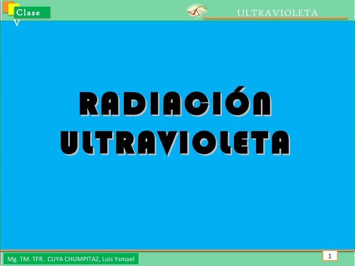Clase 5 ultravioleta