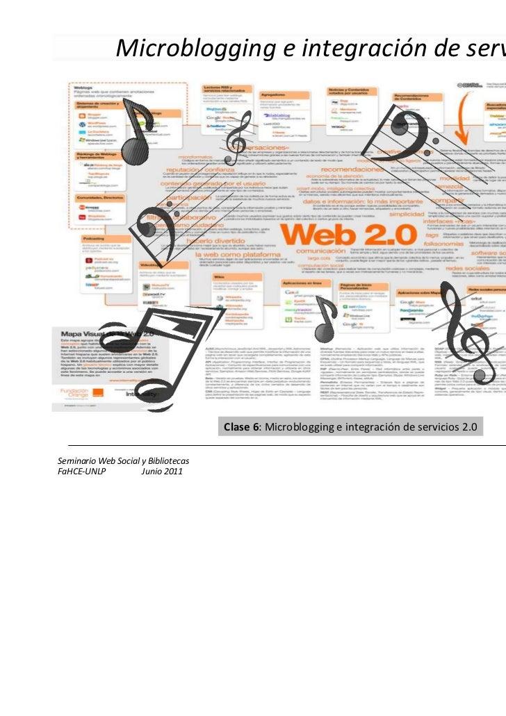 Microblogging e integración de servicios 2.0                                     Clase 6: Microblogging e integración de s...