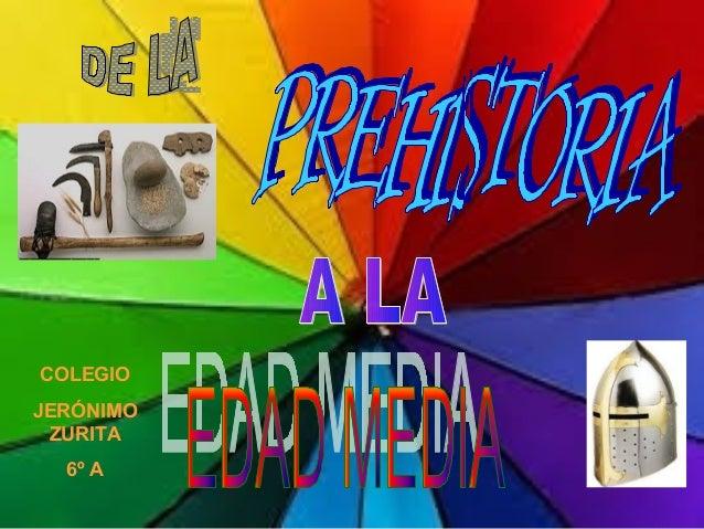 Clase 6º a  Prehistoria a Edad Media