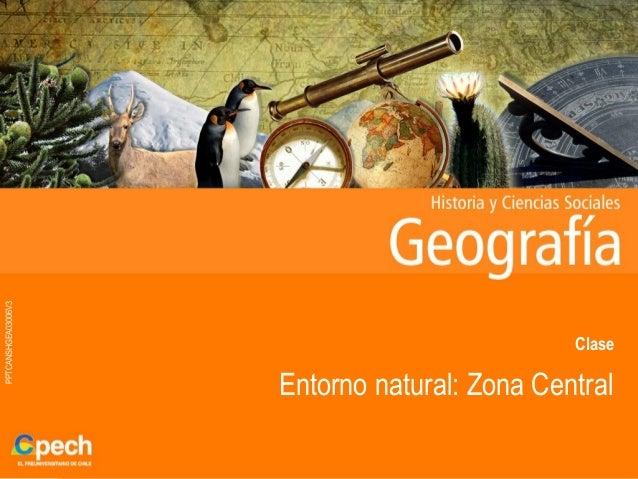 Clase 6 entorno natural zona central