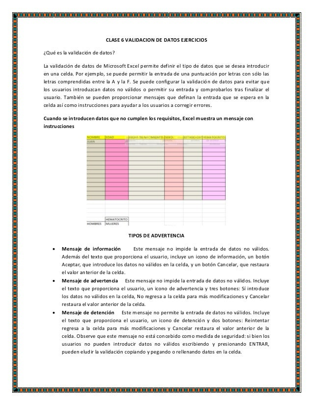 CLASE 6 VALIDACION DE DATOS EJERCICIOS ¿Qué es la validación de datos? La validación de datos de Microsoft Excel permite d...