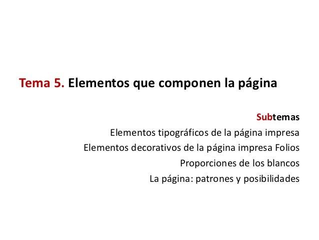 Tema 5. Elementos que componen la página                                                Subtemas              Elementos ti...