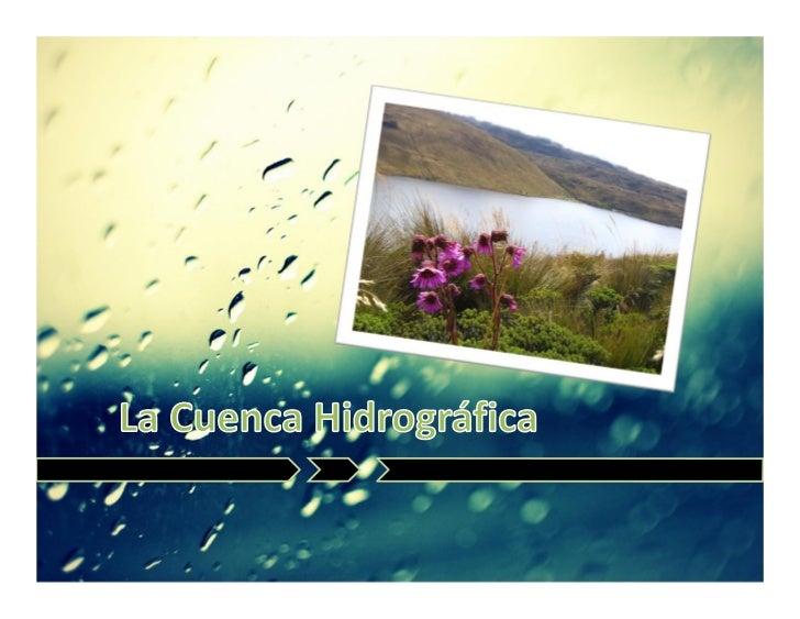 Clase 7. la cuenca hidrográfica