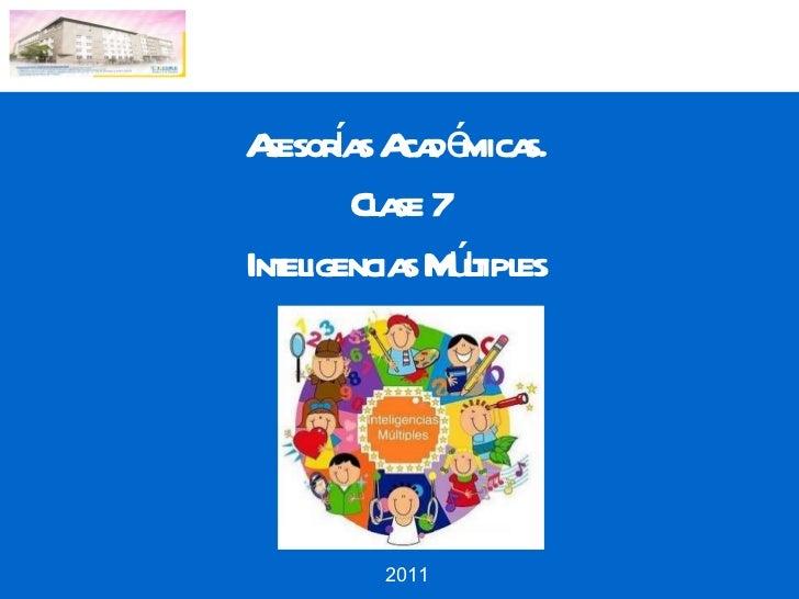 Asesorías Académicas.  Clase 7 Inteligencias Múltiples  2011