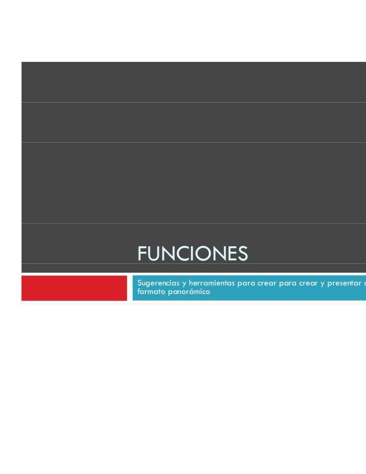 FUNCIONESSugerencias y herramientas para crear para crear y presentar diapositivas enformato panorámico