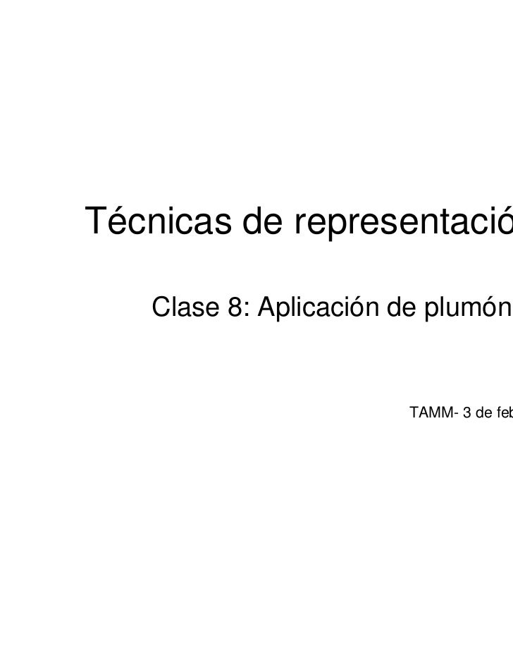 Técnicas de representación III    Clase 8: Aplicación de plumón                        TAMM- 3 de febrero de 2011