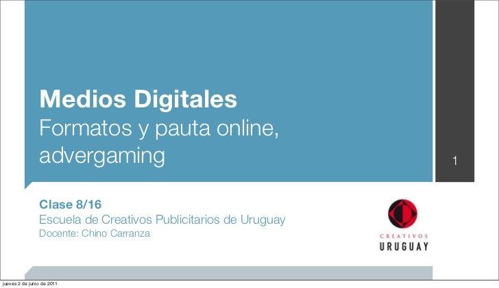 Medios Digitales                Formatos y pauta online,                advergaming                                     1 ...