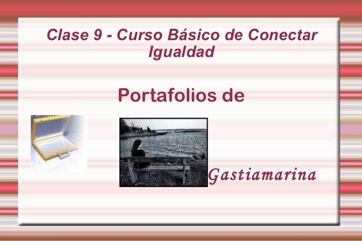 Clase 9 - Curso Básico de Conectar Igualdad Portafolios de   Gastiamarina
