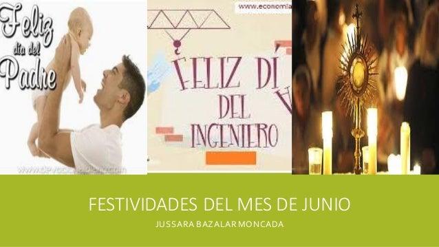FESTIVIDADES DEL MES DE JUNIO JUSSARA BAZALARMONCADA