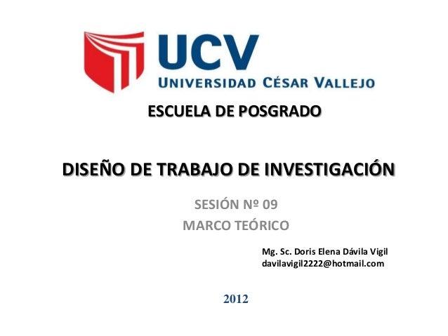 ESCUELA DE POSGRADODISEÑO DE TRABAJO DE INVESTIGACIÓN             SESIÓN Nº 09            MARCO TEÓRICO                   ...