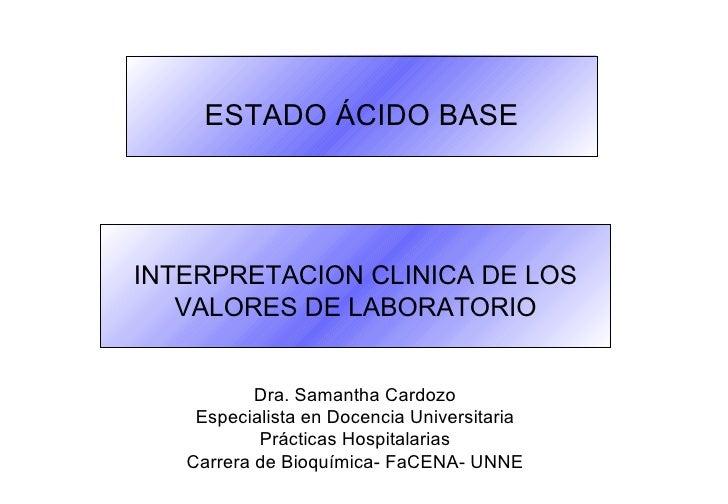 Dra. Samantha Cardozo Especialista en Docencia Universitaria Prácticas Hospitalarias Carrera de Bioquímica- FaCENA- UNNE E...