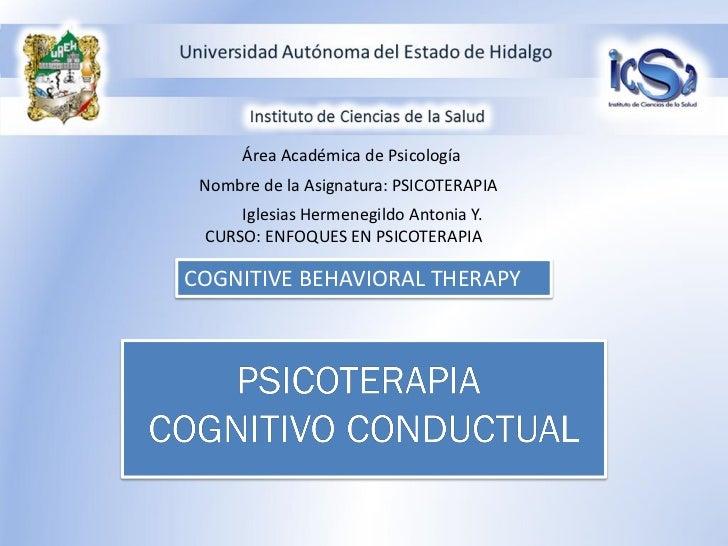 Área Académica de Psicología Nombre de la Asignatura: PSICOTERAPIA     Iglesias Hermenegildo Antonia Y. CURSO: ENFOQUES EN...