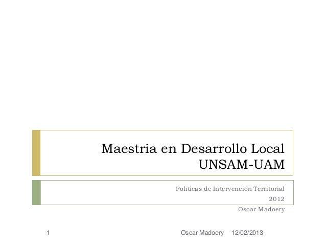 Maestría en Desarrollo Local                  UNSAM-UAM               Políticas de Intervención Territorial               ...