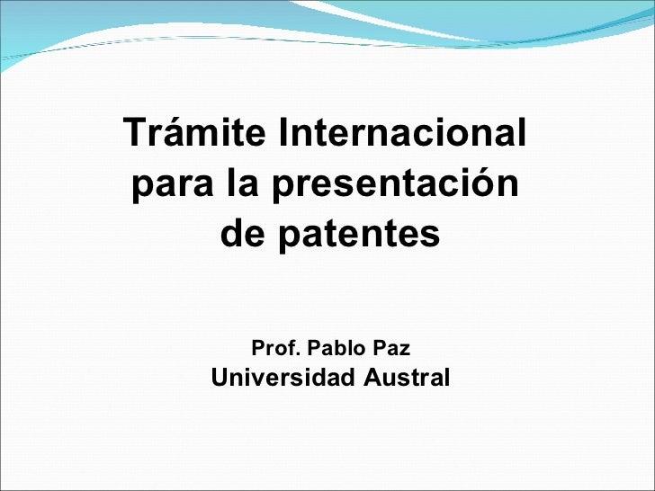 <ul><li>Trámite Internacional  </li></ul><ul><li>para la presentación  </li></ul><ul><li>de patentes </li></ul><ul><li>Pro...