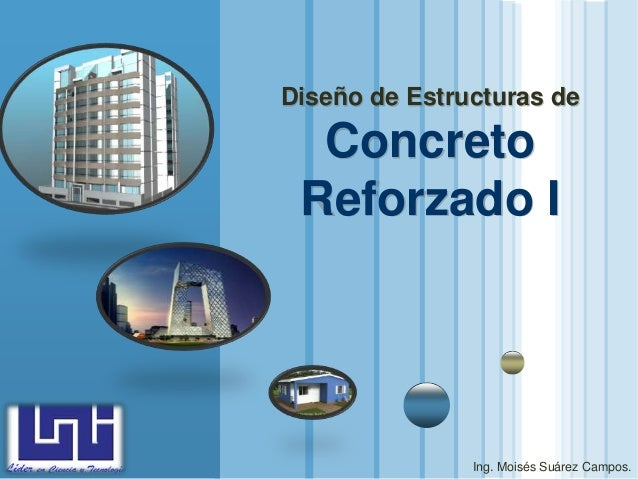 www.themegallery.com LOGO Diseño de Estructuras de Concreto Reforzado I Ing. Moisés Suárez Campos.