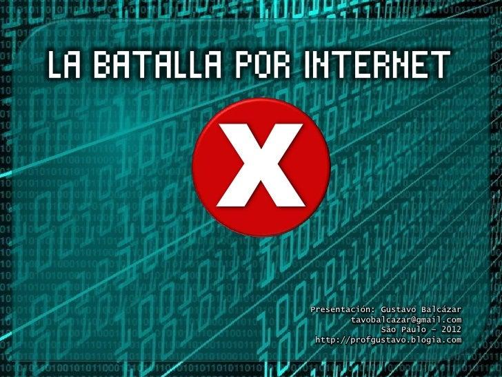 X    Presentación: Gustavo Balcázar            tavobalcazar@gmail.com                  São Paulo – 2012     http://profgus...