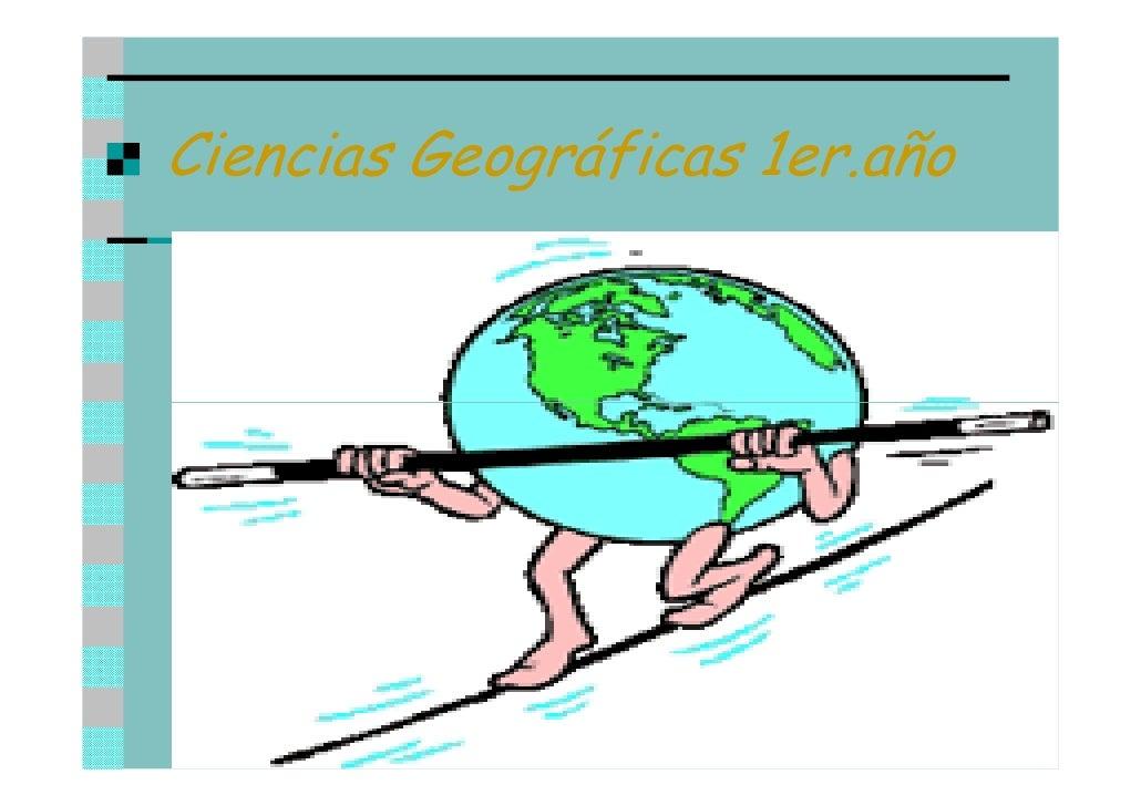 Ciencias Geográficas 1er.año