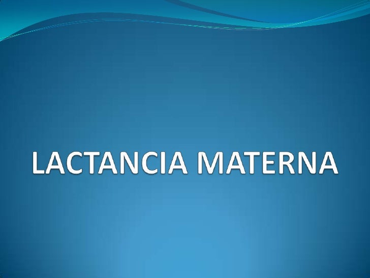 LACTANCIA MATERNA<br />