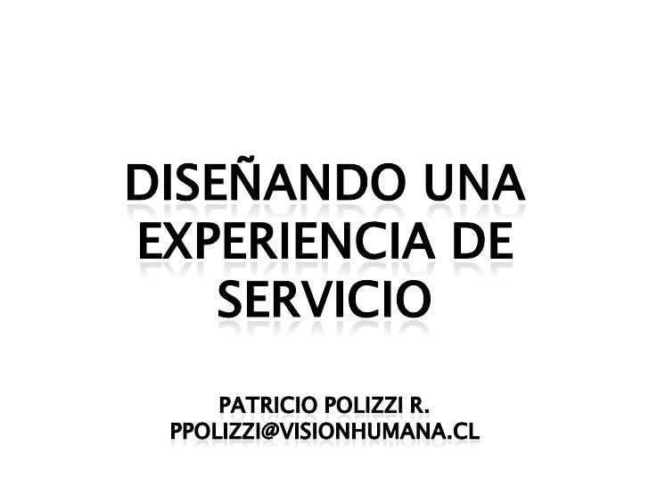 Iniciemos con un pequeño relato urbano...     Diseñando experiencias memorables de servicio - Patricio Polizzi R. (ppolizz...