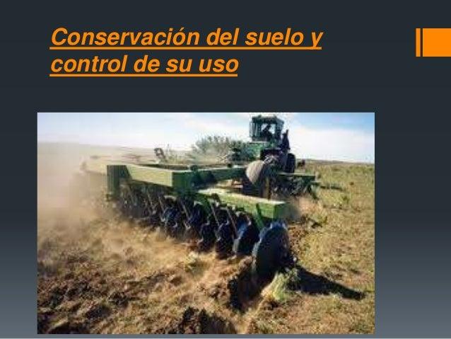 Conservación del suelo y control de su uso