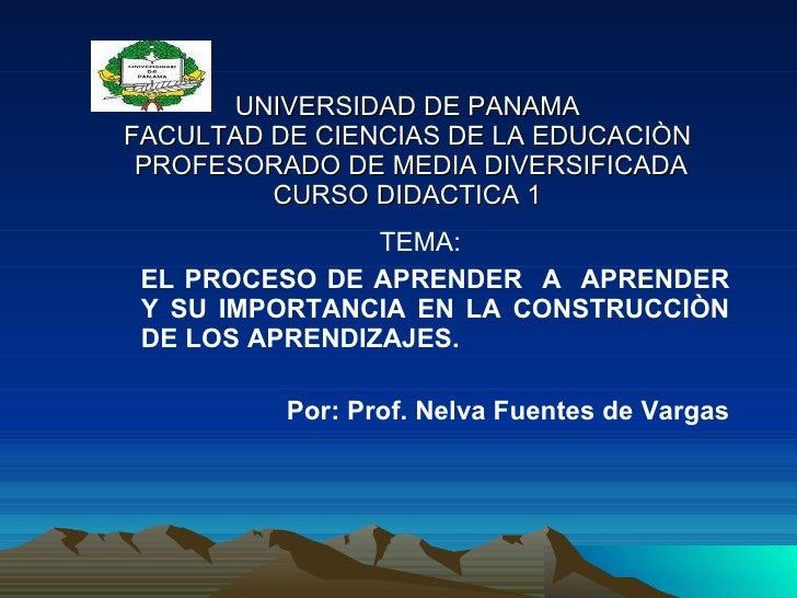 UNIVERSIDAD DE PANAMA FACULTAD DE CIENCIAS DE LA EDUCACIÒN  PROFESORADO DE MEDIA DIVERSIFICADA CURSO DIDACTICA 1 <ul><li>T...