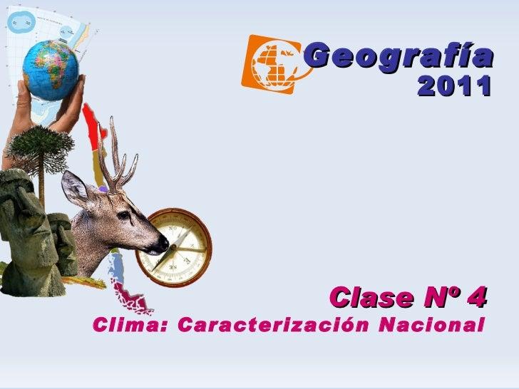 Geografía 2011 Clase Nº 4 Clima: Caracterización Nacional
