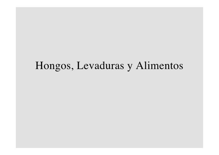 Clase Hongos 2; Alimentos Ppt