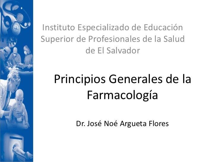 Instituto Especializado de EducaciónSuperior de Profesionales de la Salud            de El Salvador   Principios Generales...