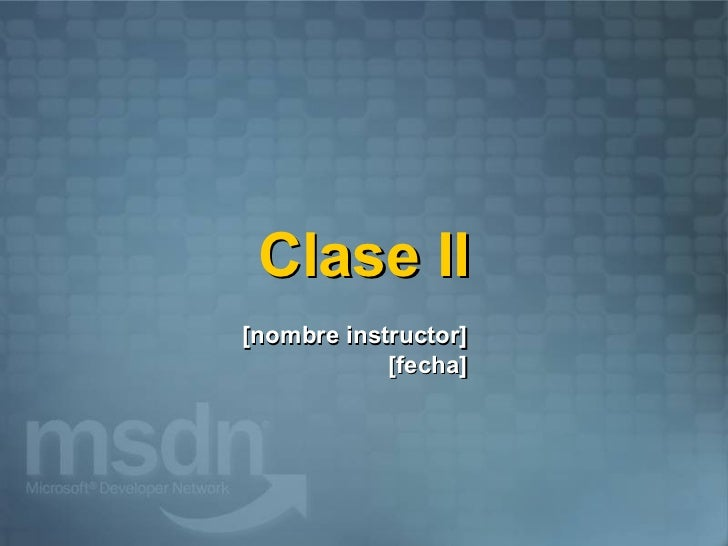 <ul>Clase II </ul><ul><li>[nombre instructor]