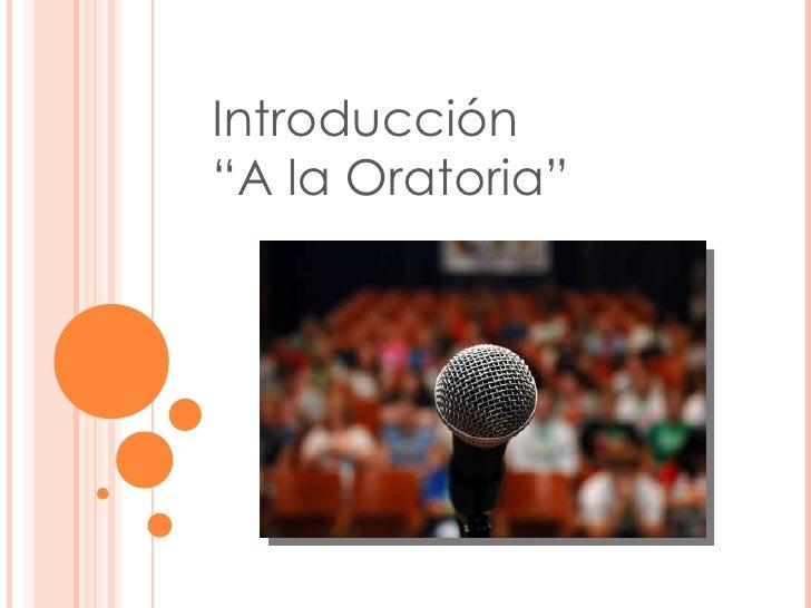 """Introducción """" A la Oratoria"""""""