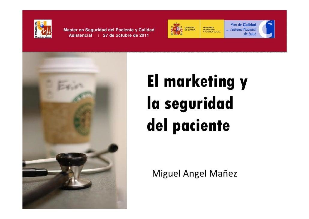 Master en Seguridad del Paciente y Calidad  Asistencial | 27 de octubre de 2011                                      El ma...