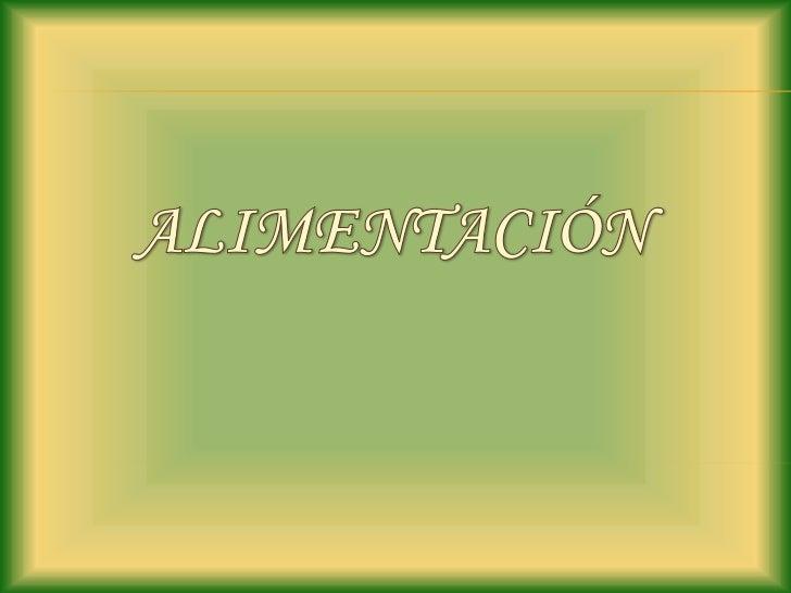 ALIMENTACIÓN<br />