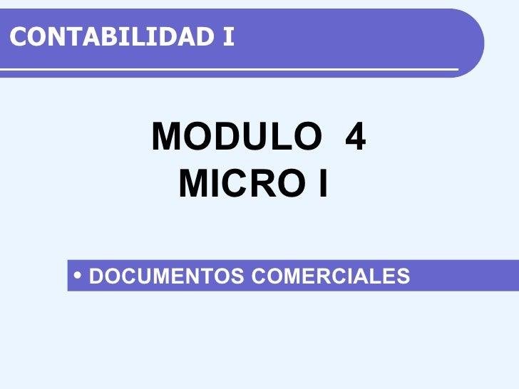 CONTABILIDAD  I <ul><li>DOCUMENTOS COMERCIALES </li></ul>M ODULO  4 MICRO I