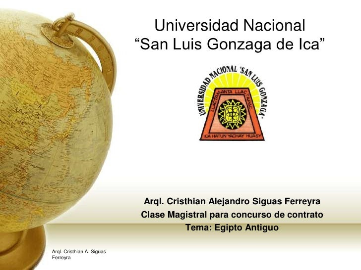 "Universidad Nacional""San Luis Gonzaga de Ica""<br />Arql. Cristhian Alejandro Siguas Ferreyra<br />Clase Magistral para con..."