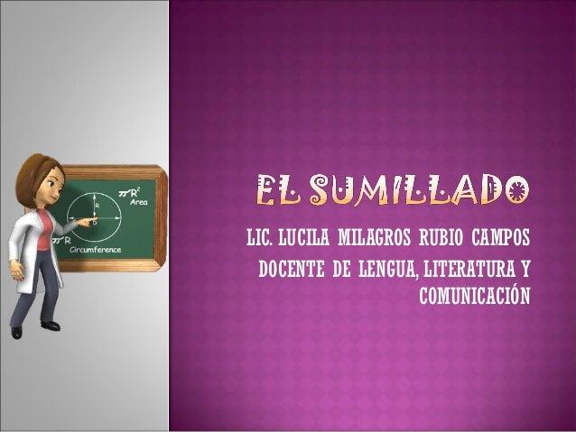 LIC. LUCILA MILAGROS RUBIO CAMPOS DOCENTE DE LENGUA, LITERATURA Y COMUNICACIÓN