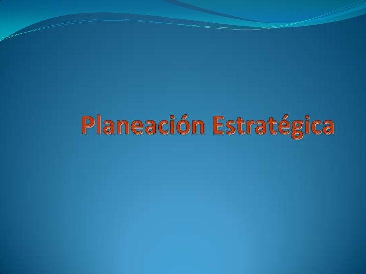 Clase n04 planeacion estrategica